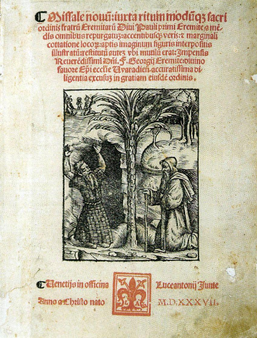 Tatai Antal pálos szerzetes által összeállított misekönyv (I. kiadás: Bázel, 1490; II.: Velence, 1514) átdolgozott kiadása (Lucantonio Giunta, Velence, 1537). Készült Fráter György megrendelésére (Forrás: wikimedia.org)