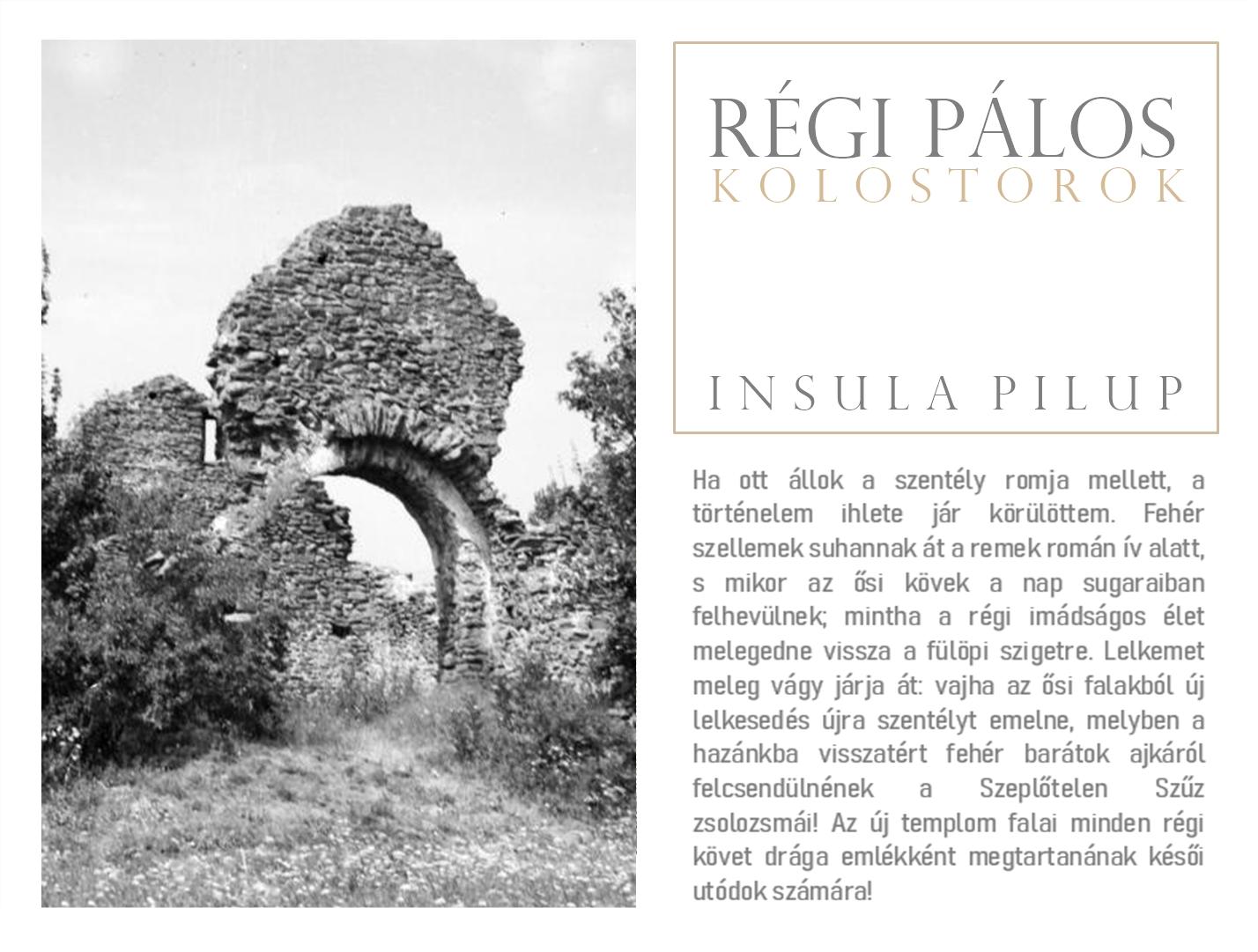 Régi pálos kolostorok – Insula Pilup