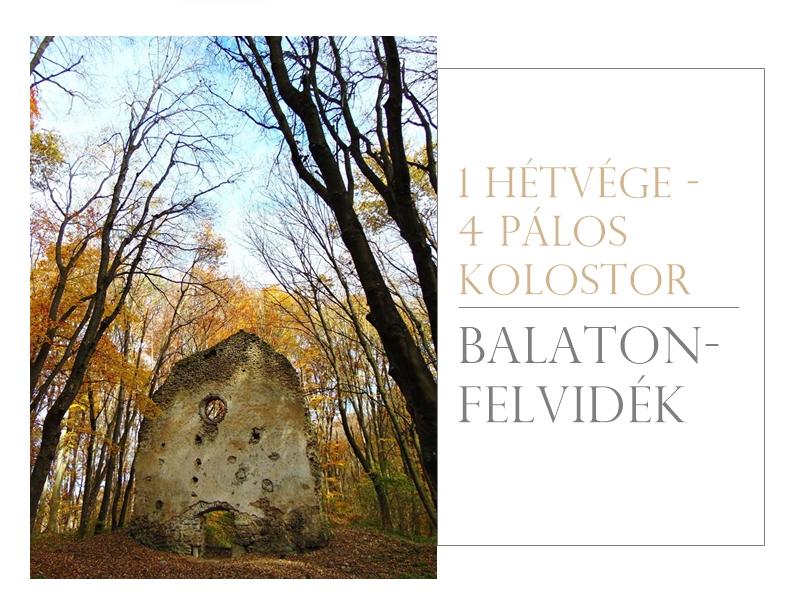 Egy hétvége – 4 pálos kolostor